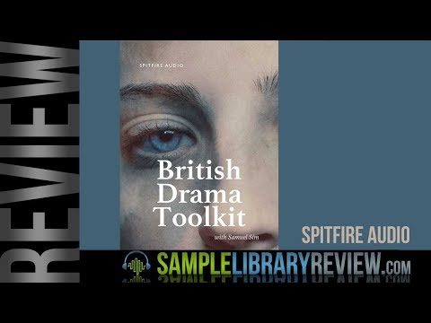 First Look: British Drama Toolkit by Spitfire Audio