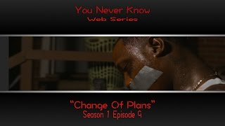 you never know s1e9 change of plans