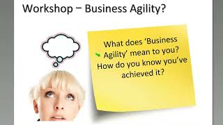 Business Agility Transformation   It's not about Agile, it's about Agility!