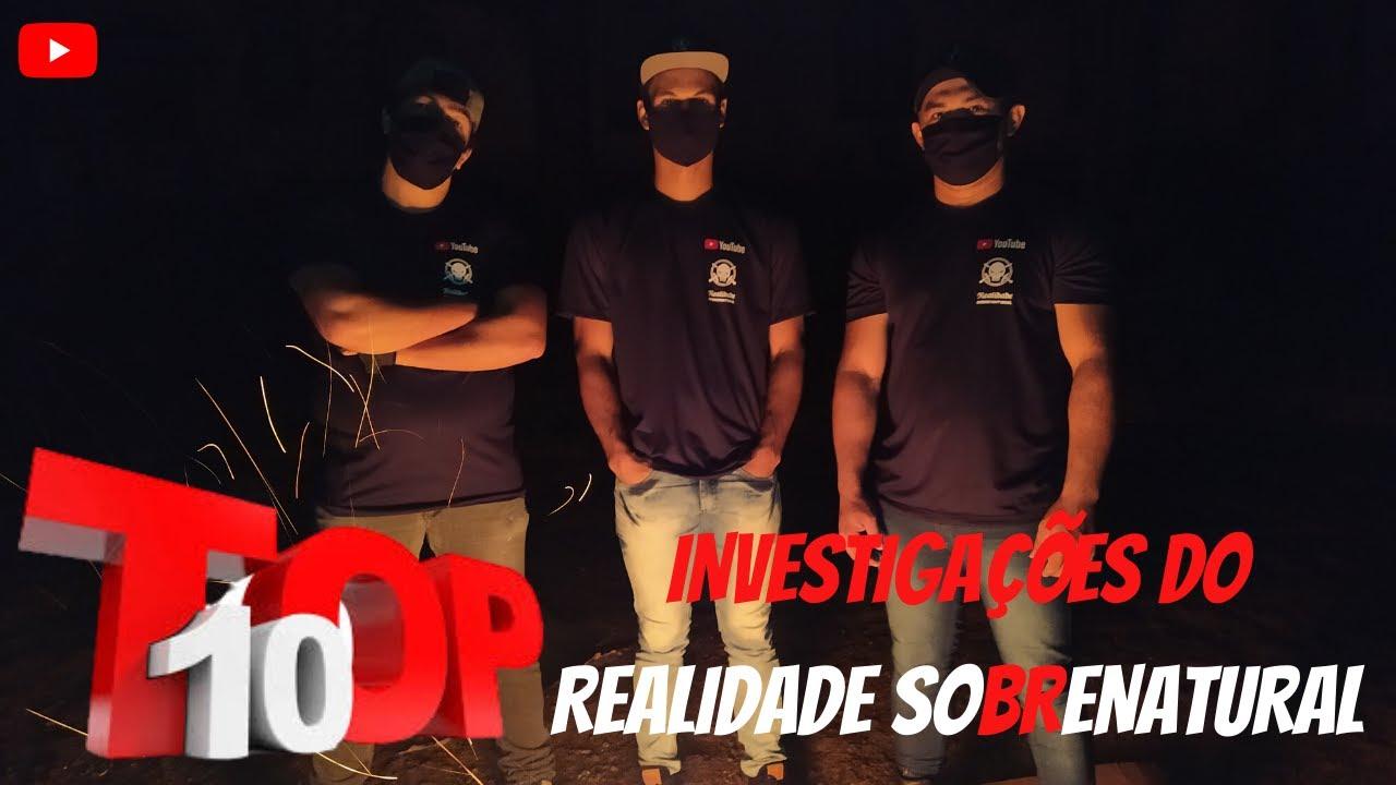 TOP 10 FENÔMENOS QUE ACONTECERAM EM NOSSAS INVESTIGAÇÕES- REALIDADE SOBRENATURAL