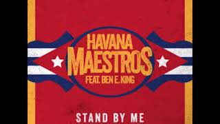 Havana Maestros feat. Ben E.King - Stand By Me   remixed by DJ Nilsson