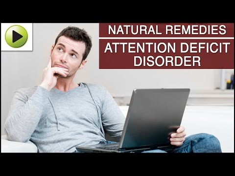 Attention Deficit Disorder (ADD) - Natural Ayurvedic Home Remedies