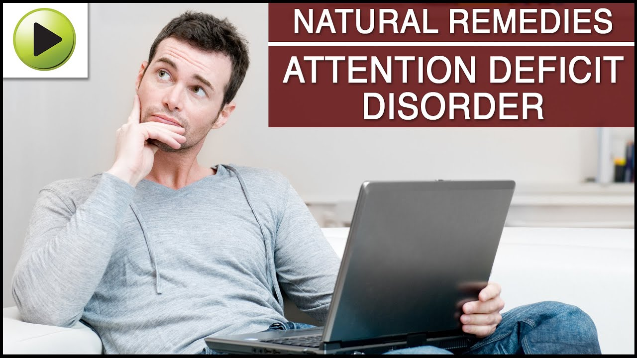 treatment for deficit attention Natural disorder adult
