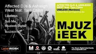 Affected DJs & Ashleigh West feat. Tara Chinn - Useless (Dub Mix)