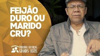 Feijão Duro ou Marido Cru? - Pr Josué Gonçalves