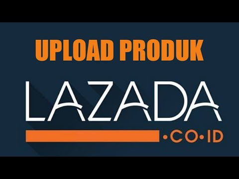 cara-upload-produk-di-lazada-melalui-web