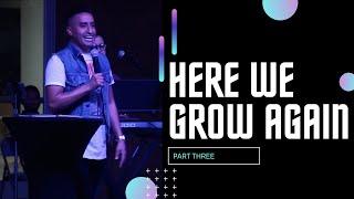 Here We Grow Again | Part 3 (HD Church)