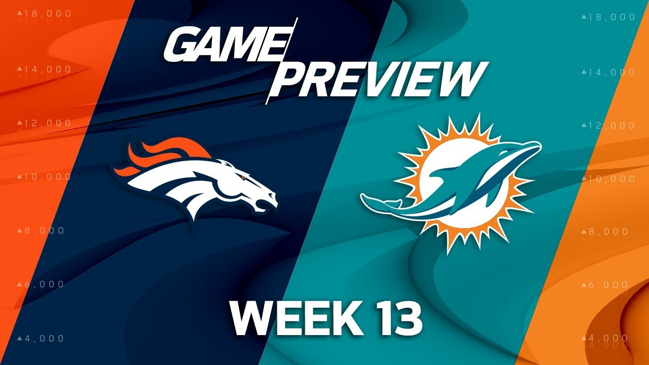 denver broncos vs miami dolphins nfl week 13 game preview youtube