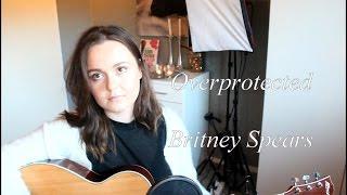 Overprotected - Britney Spears (Aco...