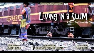 Living in a slum, New Delhi, India A Short documentary film| 2017| For Subtitles click on CC
