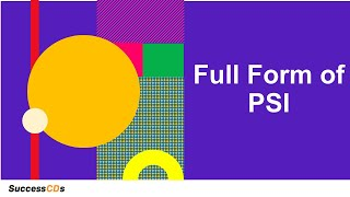 PSI Full-Form | What is the full form of PSI? SuccessCDs Full Form