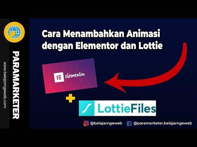 Cara Menambahkan Animasi Menggunakan Elementor + LottieFiles