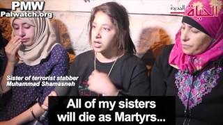 "Sisters of terrorist stabber: ""I'm happy that my brother is a Martyr... I will die as a Martyr"""