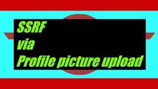 SSRF in Profile Picture upload | Bug Bounty POC 2020 | CSPSHIVAM