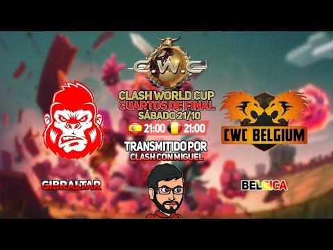 🔴 CUARTOS DE FINAL CWC: Gibraltar VS Belgium   Clash of Clans