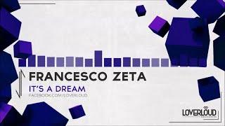 Francesco Zeta - It's a Dream (Original Mix) - Official Preview (LOV025)