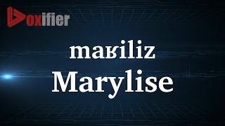 How to Pronunce Marylise in French - Voxifier.com