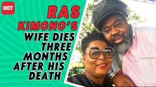 Ras Kimono's Wife, Efe Passes On Three Months After Her Husband Death