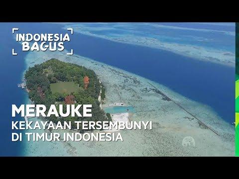 Merauke, Kekayaan Tersembunyi Di Timur Indonesia -  Indonesia Bagus