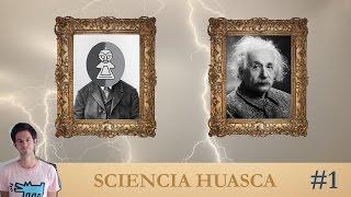 L'homme qui aurait pu remplacer Einstein - Sciencia Huasca #01