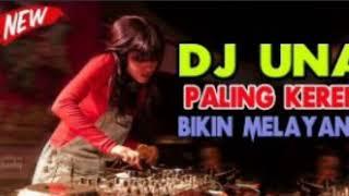 Download Teryata ini DJ UNA paling keren bikin melayang