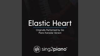 Elastic Heart (Originally Performed By Sia) (Piano Karaoke Version)