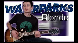 Waterparks - Blonde (Guitar & Bass Cover w/ Tabs)