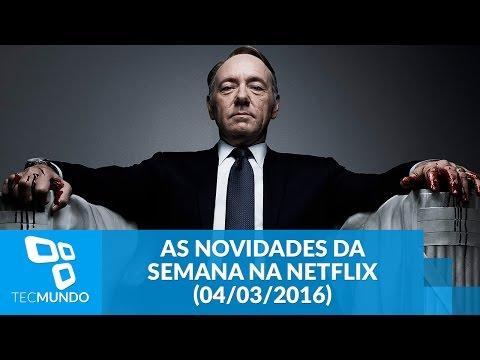 As Novidades Da Semana Na Netflix (04/03/2016)