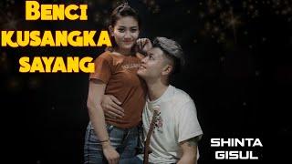 Download lagu Benci kusangka sayang -Shinta gisul ft Prendam tio