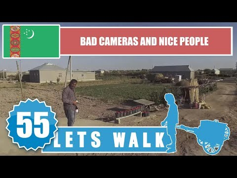 Let's Walk 55: Turkmenistan - Bad Cameras And Nice People