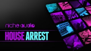 House Arrest - Maschine Ableton Expansion Sample Pack From Niche Audio