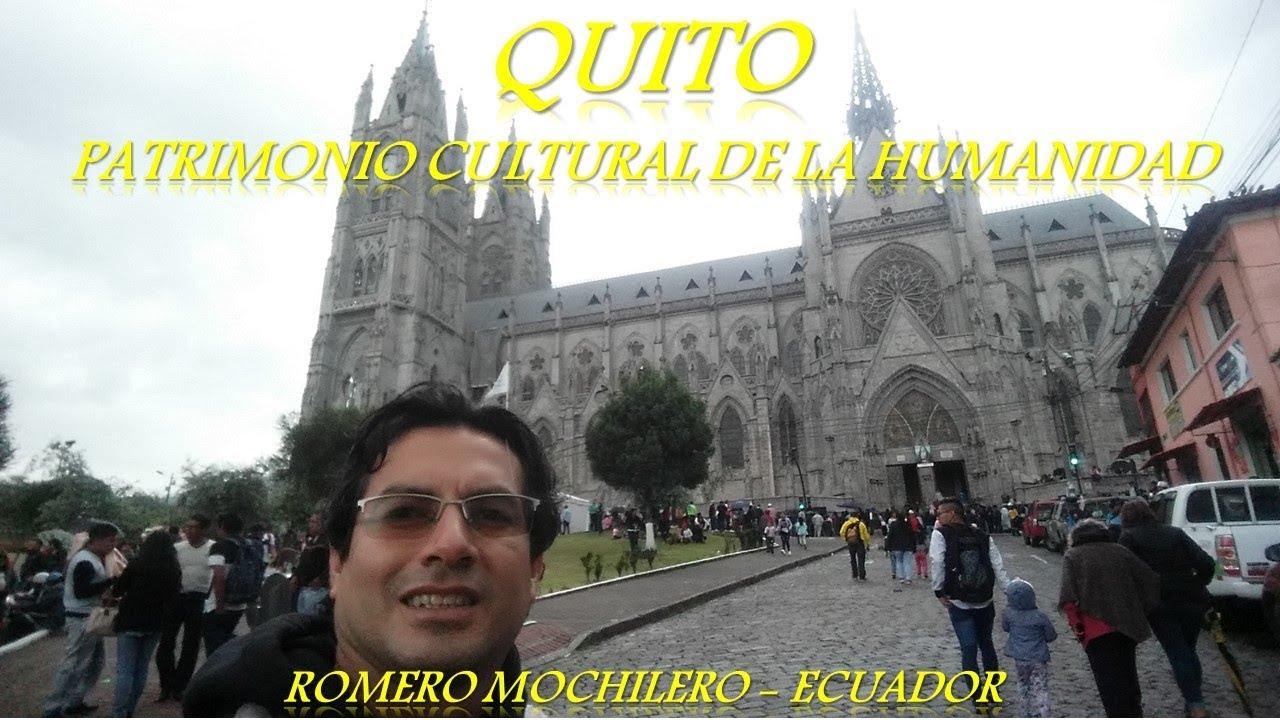 Quito Patrimonio Cultural De La Humanidad Tour Ecuador Romeromochilero Youtube