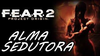 F.E.A.R. 2: Project Origin (Parte 18) - ALMA SEDUZINDO INOCENTES