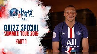 QUIZZ SPECIAL : SUMMER TOUR 2019 - PART 1 (FRA )