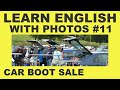 Learn English With Photos 11 - The Car Boot Sale