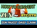 How to convert ZEN to BTC/ETH  ZEN FAUCET
