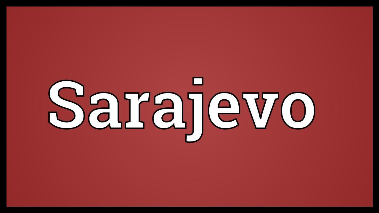 Sarajevo Meaning