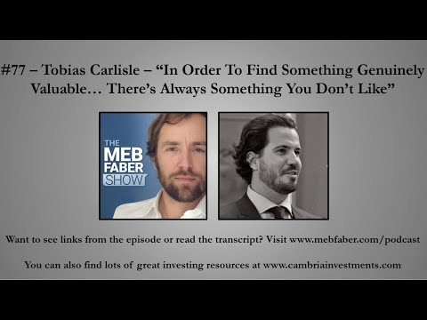 "#77 - Tobias Carlisle - ""In Order to Find Something Genuinely Undervalued... There's Always Somethin"