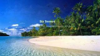 Six Senses - the point of Greatest Intensity (Chill out)