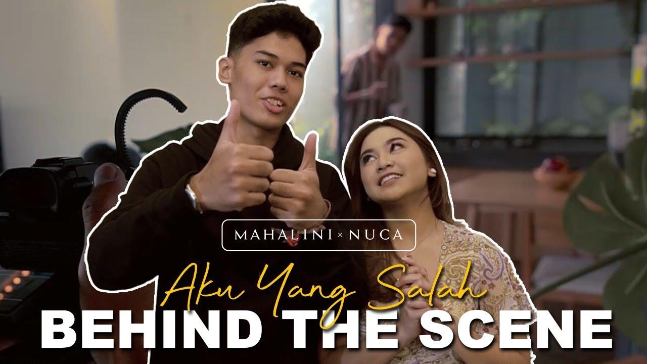 [BEHIND THE SCENE] MUSIC VIDEO MAHALINI X NUCA - AKU YANG SALAH