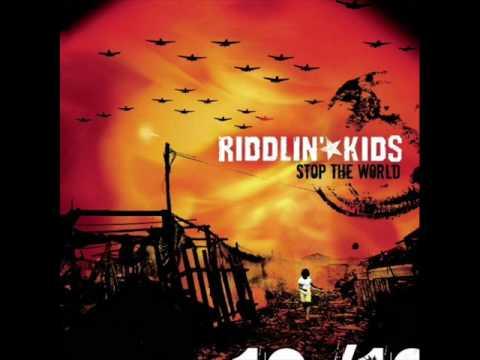Riddlin Kids - Stop The World