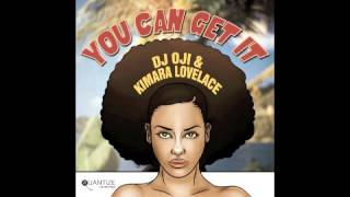 DJ Oji & Kimara Lovelace - You Can Get It (DJ Spen, Gary Hudgins & Thommy Davis Mix)