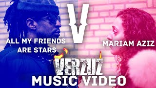 Verzuz (Official Music Video) - All My Friends Are Stars ft. Mariam Aziz