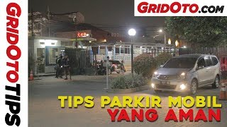 Tips Parkir Mobil Yang Aman | How To | GridOto Tips