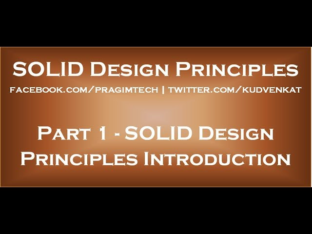 Solid Design Principles Introduction Youtube