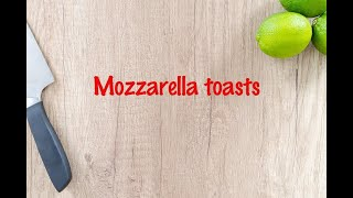 How to cook - Mozzarella toasts
