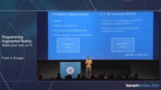 Xamarin Evolve 2014: Programming Augmented Reality - Frank A. Krueger, Krueger Systems, Inc.