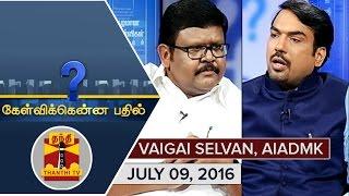 (09/07/2016) Kelvikkenna Bathil   Exclusive Interview With Vaigai Selvan, AIADMK   Thanthi TV