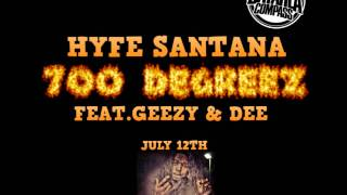 Hyfe Santana ft. Geezy & Dee - 700 Degreez [BayAreaCompass]