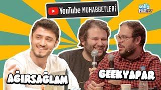 GEEKYAPAR & AĞIRSAĞLAM - YouTube Muhabbetleri Selfyfest